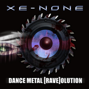 XE-NONE - Dance Metal [Rave]olution cover